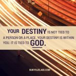 Your Destiny Is Tied To God