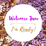 Welcome JUNE – I'm ready!