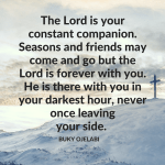 QOTD: The Lord Is Your Constant Companion.