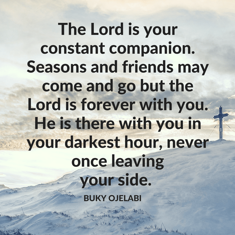 the-lord-is-your-constant-companion-seasons-and-friends-may-come-and-go-but-the-lord-is-forever-with-you-he-is-there-with-you-in-your-darkest-hours-never-once-leaving-your-side-have-a-blessed-day