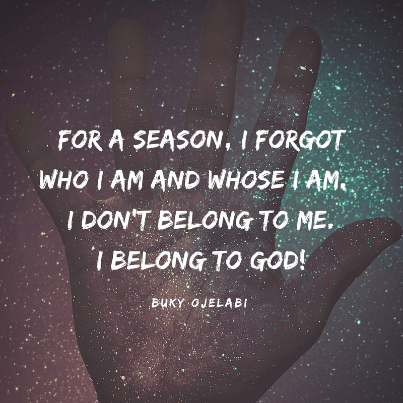 I am God's property, and I belong to Him alone. Knowing Whose I AM is the only reason I've made it this far.