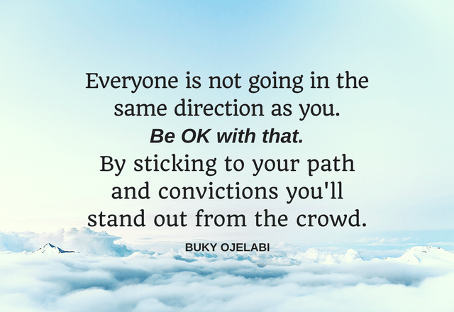 Everyone Is Not Going In The Same Direction As You.