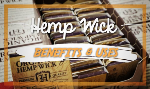 Hemp Wick Benefits & Uses