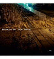 """Third Round"" (2010), a jazzy and groovy fifth album by Manu Katché 1 image"