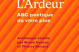 L'Ardeur - ABC poétique du vivre plus par Bruno Doucey et Thierry Renard image couverture du livre