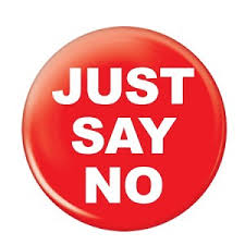 Don't 'Just Say No!'