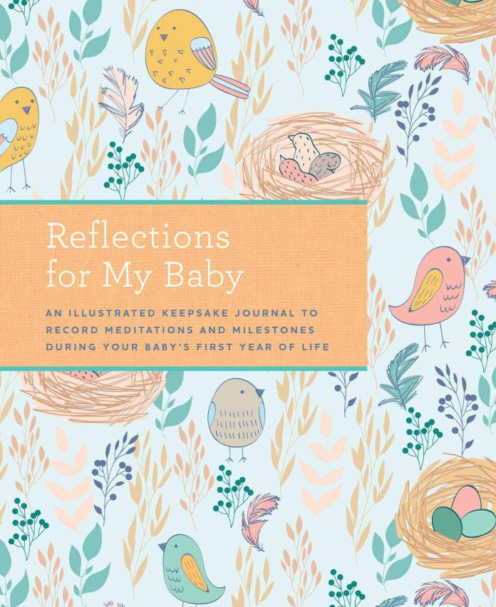 Reflections for My Baby: An Illustrated Keepsake Journal to Record Meditations and Milestones during Your Baby's First Year of Life