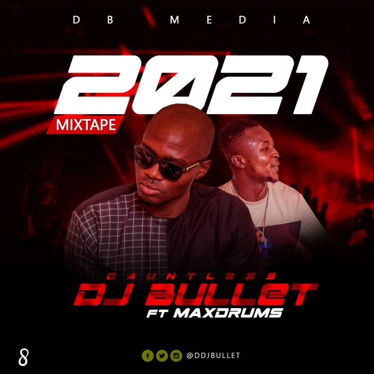 Dj Bullet Ft. Max Drums - 2021 mix