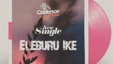 Photo of Gospel Music: Cadence Team – Eleburu Ike