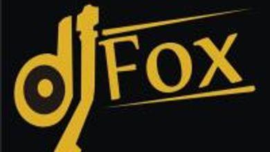Photo of Mixtape: Dj Fox – kilofe Mix