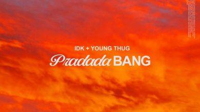 Photo of Music: IDK Ft. Young Thug – PradadaBang