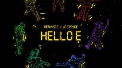 Photo of Music: Reminisce Ft. Westsyde – Hello Ẹ