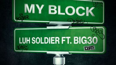 Photo of Music: Luh Soldier & Zaytoven – My Block ft. BIG30