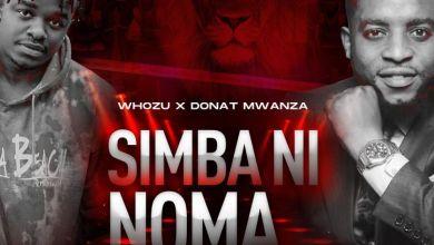 Photo of Music: Whozu ft. Donat Mwanza – Simba Ni Noma