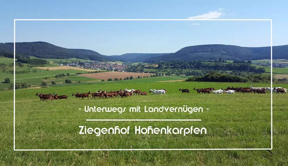 Landvergnügen – Ziegenhof Hohenkarpfen