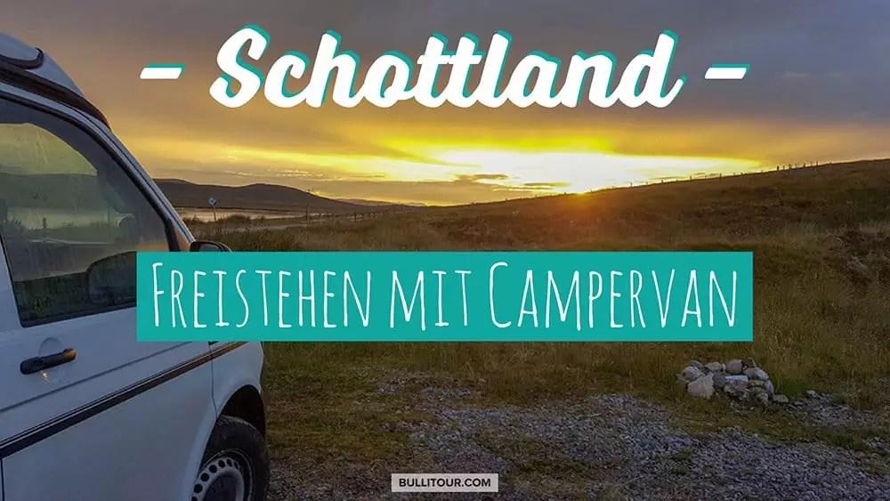 Freistehen in Schottland mit Campervan – Infos, Tipps und unsere Stellplätze