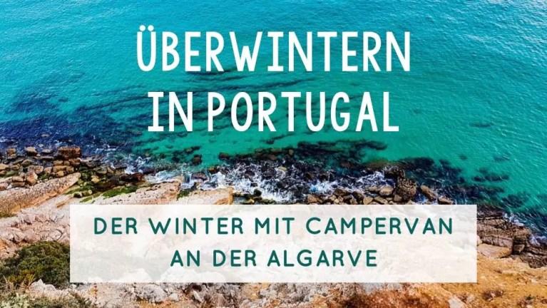 Überwintern in Portugal – Der Winter im Campervan an der Algarve