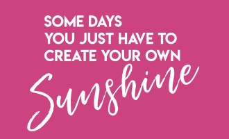 Some Days You Just Have To Create Your Own Sunshine By Bumble and Bustle3