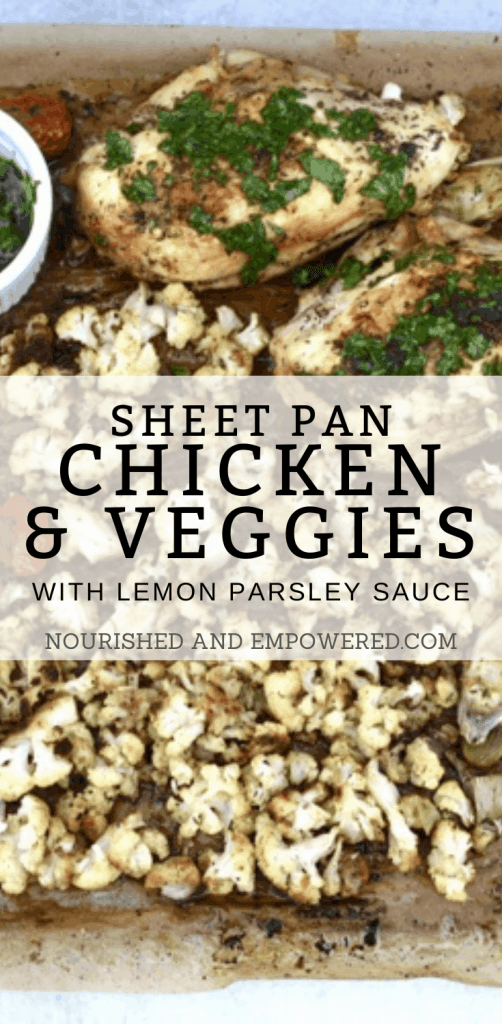 Sheet pan dinners are the best. This chicken and roasted veggies dinner is so easy, so healthy, and so delicious! The lemon parsley sauce adds so much flavor. #sheetpan #dinner #chicken #healthy #recipe