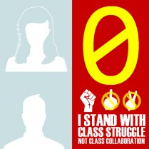 0 I Stand With Class Struggle Not Class Collaboration