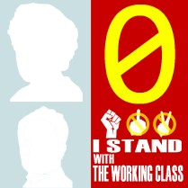 0 I stand with the working class