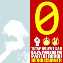 0 Tetap Golput-dan-bangun partai buruh revolusioner
