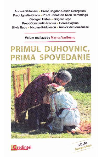 Primul duhovnic, prima spovedanie - Andrei Gaitanaru, Marius Vasileanu