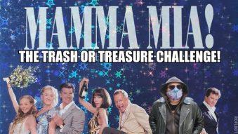 Trash Or Treasure: MAMMA MIA! Charity challenge
