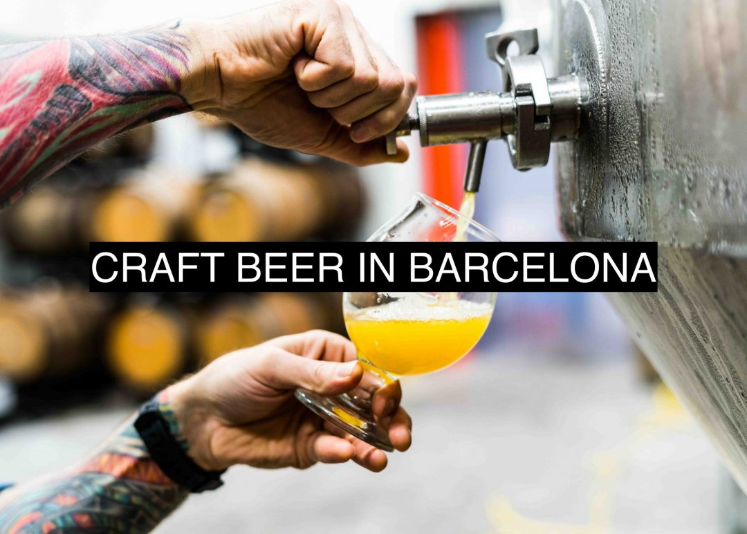 A Guide To Craft Beer In Barcelona (Breweries & Bars)