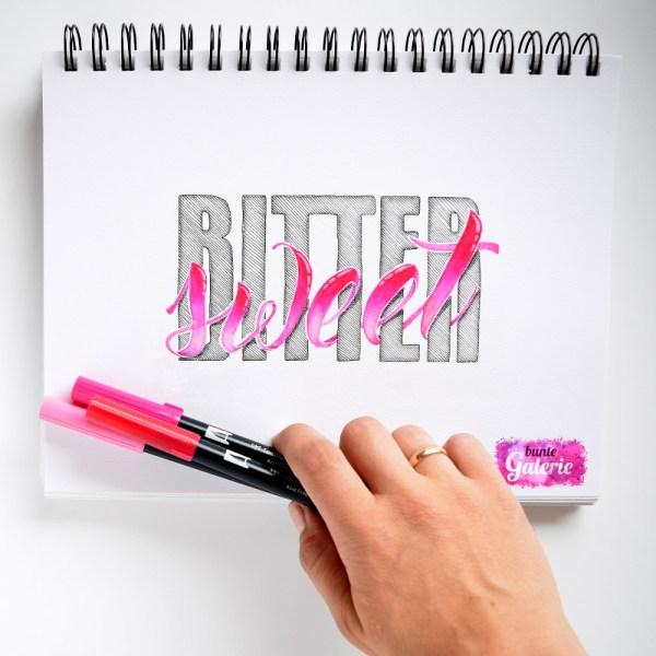 """""""Bitter Sweet"""" Brush / Hand Lettering - Bunte Galerie"""