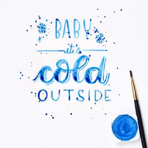 baby it's cold outside - Brush Lettering