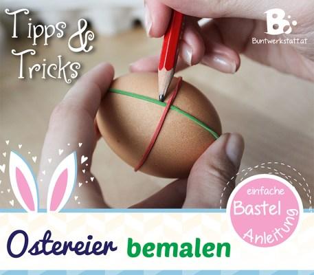 Anleitung Ostereier bemalen - Tipps und Tricks