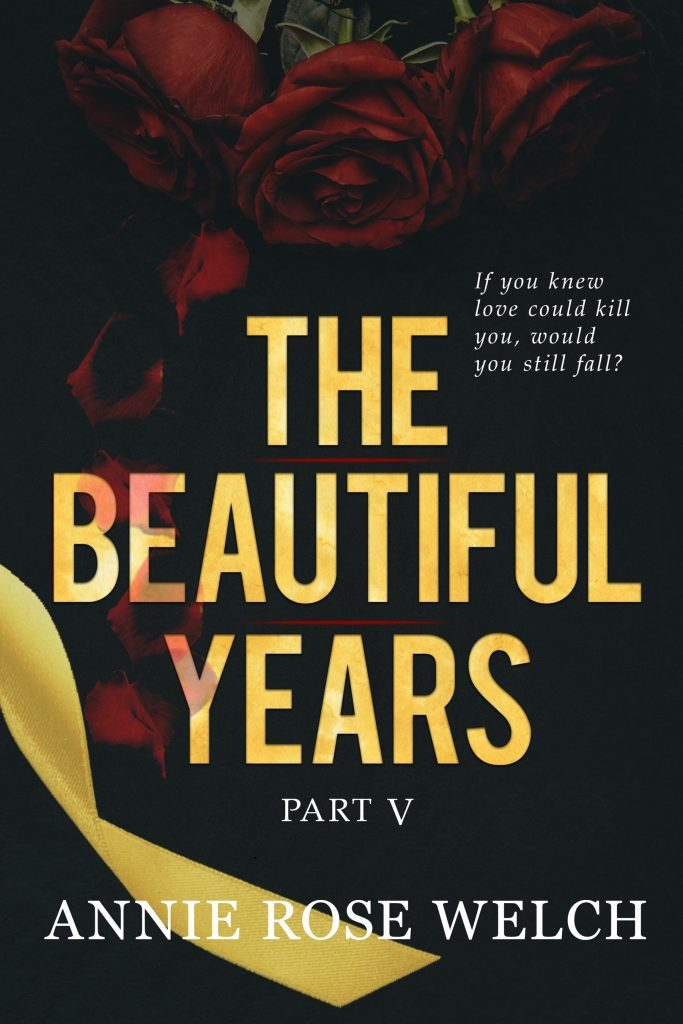 TBY5 1800x2700 683x1024 Release Blitz The Beautiful Years Part V by Annie Rose Welch