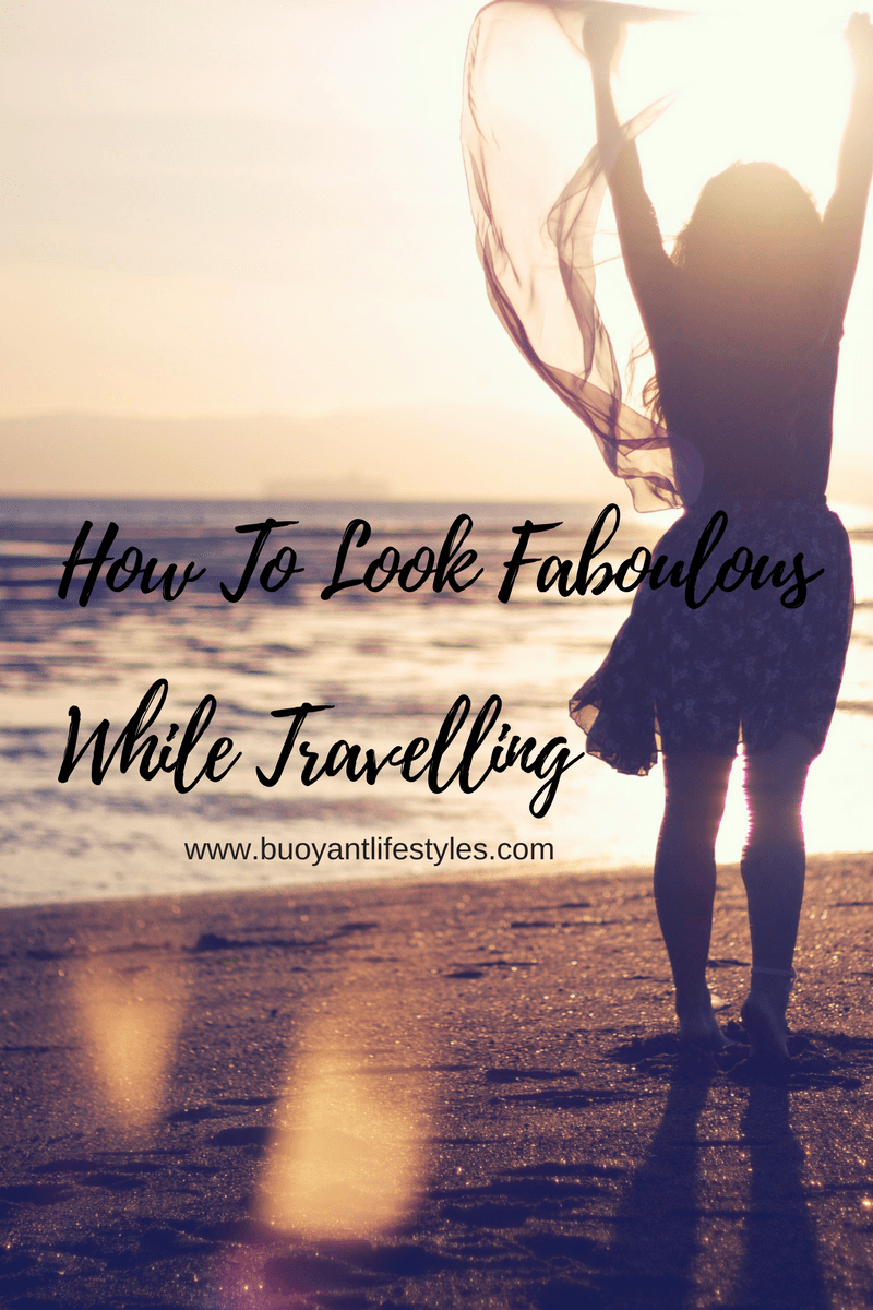 How To Look Fabulous While Travelling