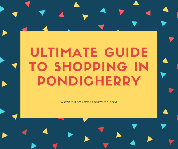 #ShoppingguideinPondicherry #Pondicherry #Travelblogger #BlogsonPondicherry