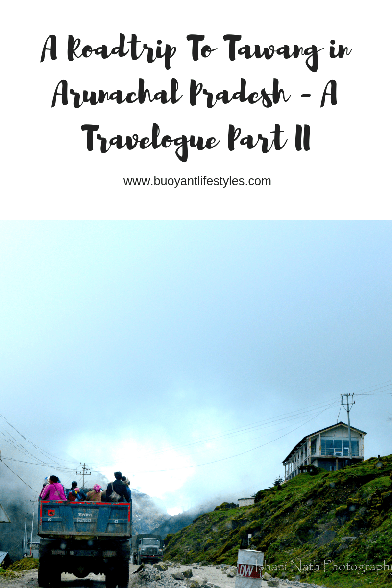 Roadtrip to Tawang in Arunachal Pradesh- A Travelogue (Part II)