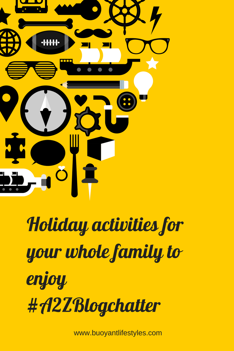 Holiday activities for your whole family to enjoy #A2ZBlogchatter