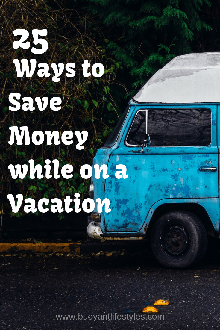 25 Ways to save money while on a Vacation