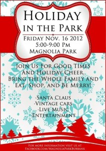 Holiday In the Park….Magnolia Park That Is.