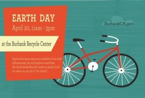 Come Celebrate Earth Day At The Burbank Recycle Center April 20th!