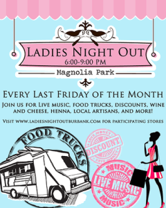 It's That Time Again!!! Ladies Night Out Will Rock Magnolia Park Friday Night.