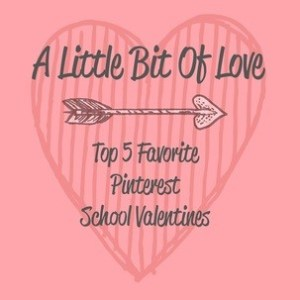 My Top 5 Favorite School Valentine Ideas On Pinterest