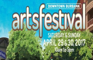 Burbank's Downtown Art Festival Will Fill The Streets On April 29th & 30th