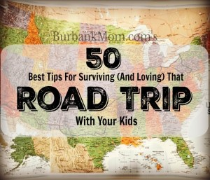 My 50 Best Tips For Surviving (And Loving) That Road Trip With Your Kids!