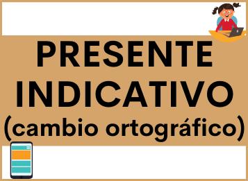 Presente Indicativo cambio ortográfico en español