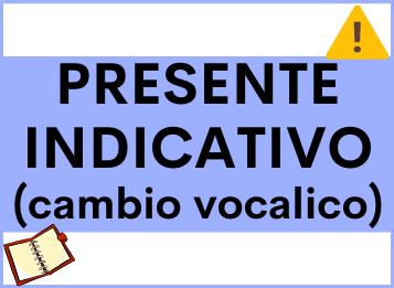 Presente indicativo cambio vocalico spagnolo