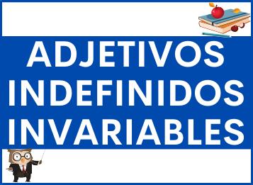 Adjetivos Indefinidos Invariables en español