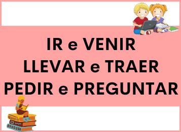 6 Verbi Spagnoli Esasperanti: IR e VENIR, LLEVAR e TRAER, PEDIR e PREGUNTAR