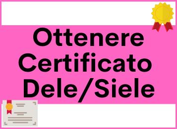 Ottenere certificato Dele / Siele