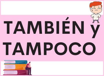 TAMBIÉN y TAMPOCO en español